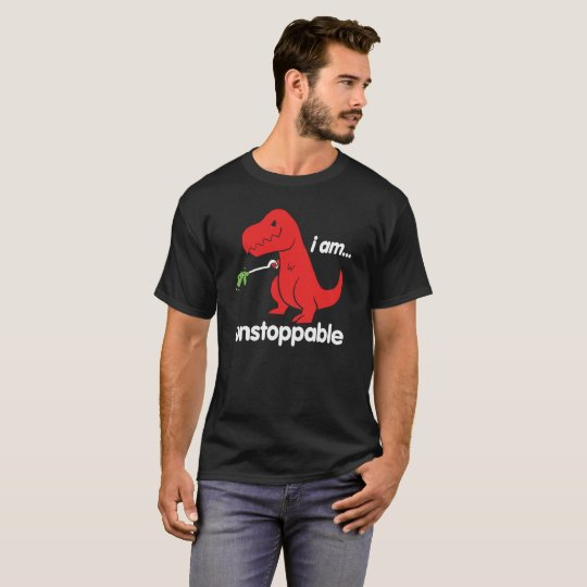 I am Unstoppable Sad Tyrannosaurus T-Rex Dinosaur T-Shirt
