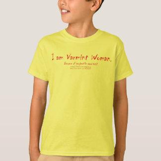 I am Varmint Woman. Kids T-Shirt