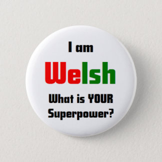 i am welsh 6 cm round badge