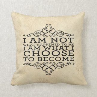 i am what i choose to become throw pillow