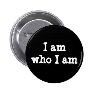 """""""I Am Who I Am"""" Pin"""