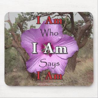 I Am Who I Am Says I Am Mousepad