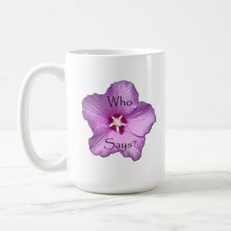 I Am Who I Am Says I Am Mug