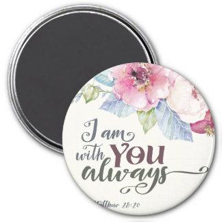 "I Am With Always 3"" Round Magnet"
