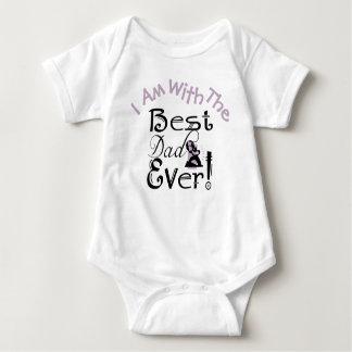 """I Am With The Best Dad Ever"" #2 Baby Bodysuit"