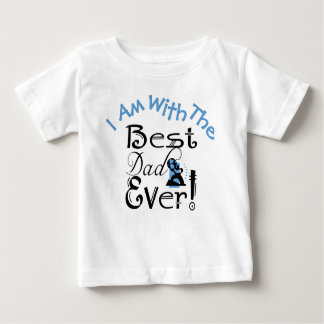 """I Am With The Best Dad Ever"" #2 Baby T-Shirt"