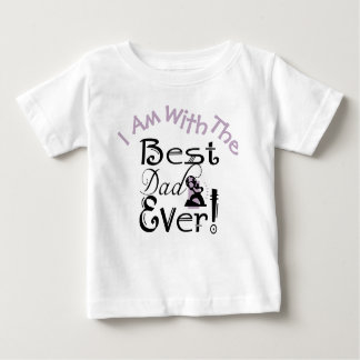 """I Am With The Best Dad Ever"" #3 Baby T-Shirt"