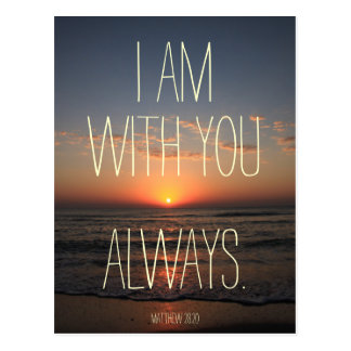 I am with you Always Bible Verse Postcard