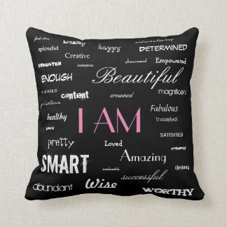 I am....yes, you are. cushion