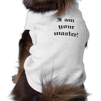 I am your master doggie tee shirt