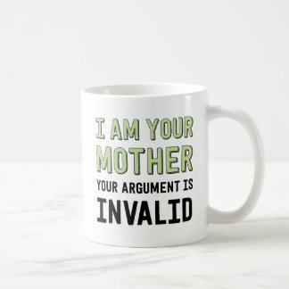I Am Your Mother Your Argument Is Invalid Basic White Mug