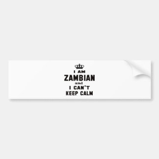 I am Zambian and i can't keep calm Bumper Sticker