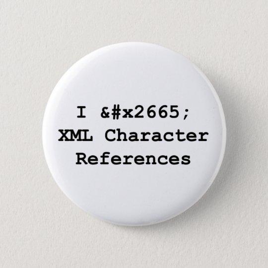 I &#x2665 XML 6 Cm Round Badge