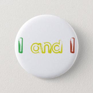 I and I 6 Cm Round Badge