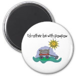 I'd Rather be with PawPaw 6 Cm Round Magnet