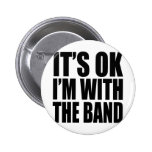 I'M WITH THE BAND - 4 LIGHT Pins