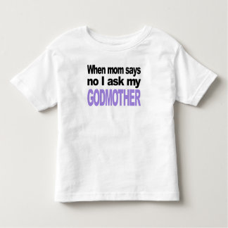 I Ask My Godmother Toddler T-Shirt