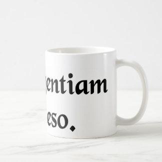 I ask your indulgence. mug