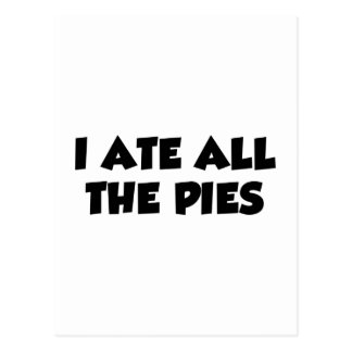 I Ate All The Pies Postcard