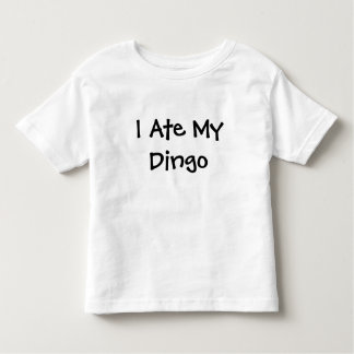 I Ate My Dingo Toddler Shirt