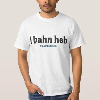 I bahn heh USVI T-Shirt