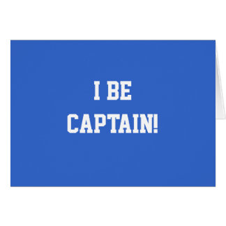 I Be Captain. Blue and White. Custom Greeting Card