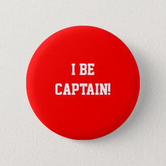 I Be Captain. Red. 6 Cm Round Badge