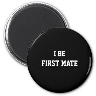 I Be First Mate. Black and White. 6 Cm Round Magnet