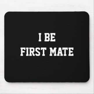 I Be First Mate. Black and White. Mouse Mat