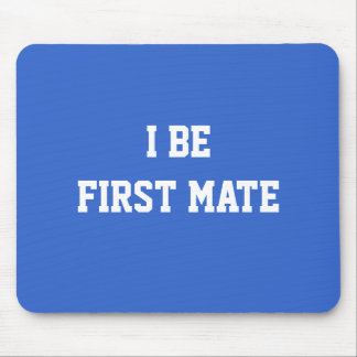 I Be First Mate. Blue and White. Mouse Pads