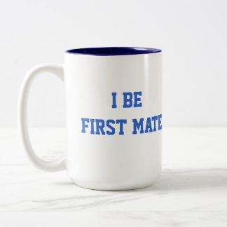 I Be First Mate. Blue and White. Two-Tone Coffee Mug
