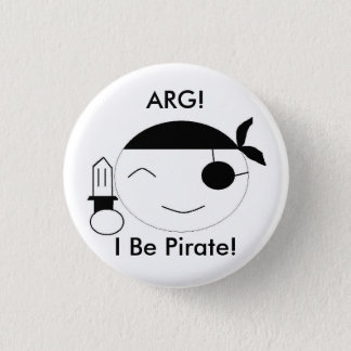 I Be Pirate! 3 Cm Round Badge
