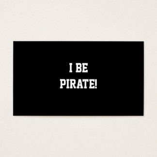 I Be Pirate! Black and White. Bold Text. Business Card