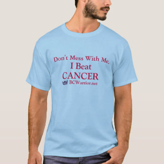 I BEAT CANCER t'shirt -- Sale Price! T-Shirt