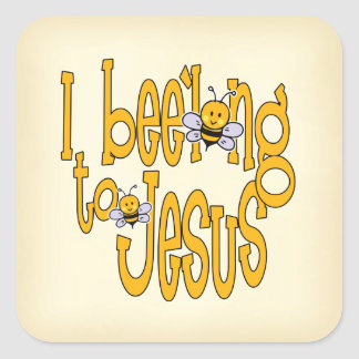I Bee'long to Jesus Square Sticker