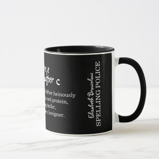 I Before E Spelling Police Personalised Mug