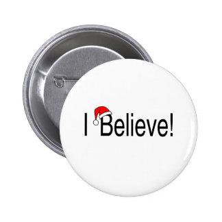 I Believe 1 6 Cm Round Badge