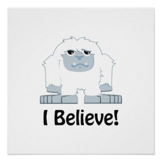 I Believe! Cute Yeti Poster