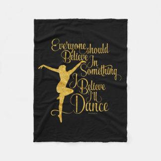 I Believe I'll Dance Fleece Blanket