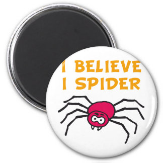 I believe I to spider - i believe i SPI that 6 Cm Round Magnet