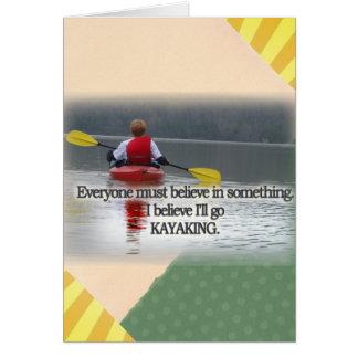 I BELIEVE I'LL GO KAYAKING MANTRA GREETING CARD