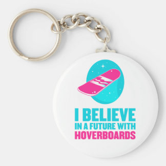 I believe in a future with hoverboards basic round button key ring