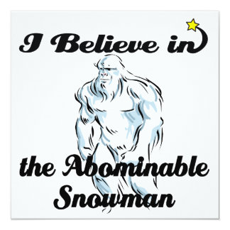 "i believe in abominable snowman 5.25"" square invitation card"