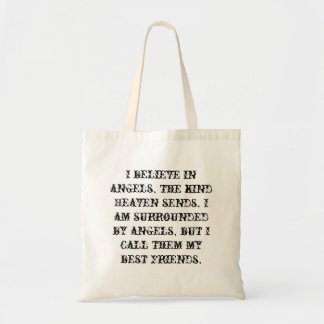 I believe in angels, the kind Heaven sends. Budget Tote Bag