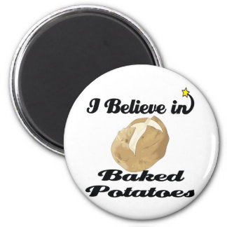 i believe in baked potatoes magnet