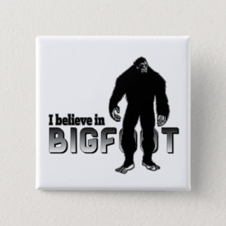 I believe in BIGFOOT 15 Cm Square Badge