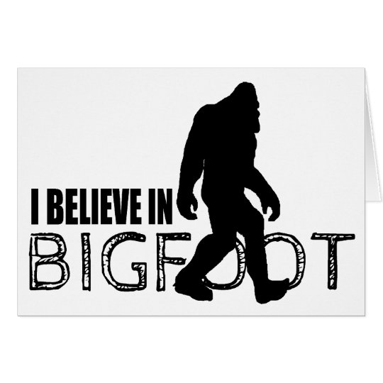 I Believe in Bigfoot Funny Sasquatch Card