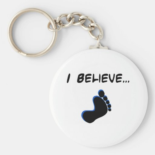 I Believe in Bigfoot Key Chains