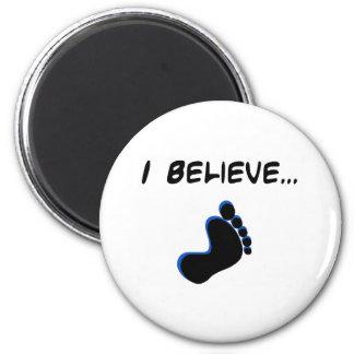 I Believe in Bigfoot Magnet