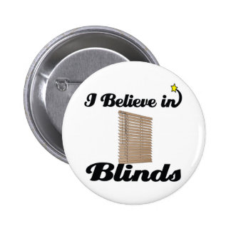 i believe in blinds 6 cm round badge